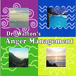 Dr. Walton's Anger Management Audiobook