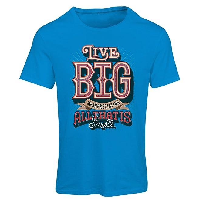 Camiseta Mujer Live Big - Las Frases de motivación Famosas: Amazon.es: Ropa y accesorios