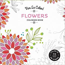 vive le color flowers adult coloring book color in de stress 72 tear out pages abrams noterie original french edition by marabout 9781419722547