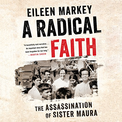 A Radical Faith: The Assassination of Sister Maura by Audible Studios