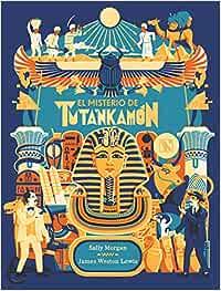 El misterio de Tutankamón: Amazon.es: Morgan, Sally, Lewis, James Weston, Porro Rodríguez, Victoria: Libros