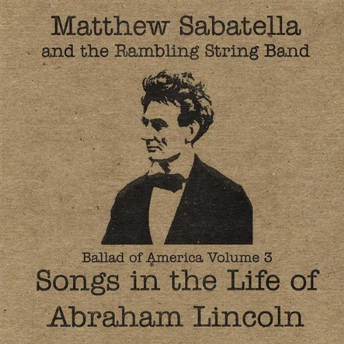 Ballad of America Vol. 3: Songs in the Life of Abraham Lincoln