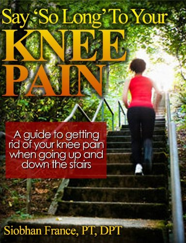 Say So Long To Your Knee Pain