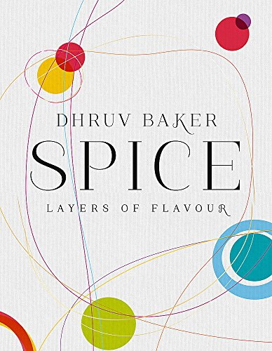 Spice: Layers of Flavour by Dhruv Baker