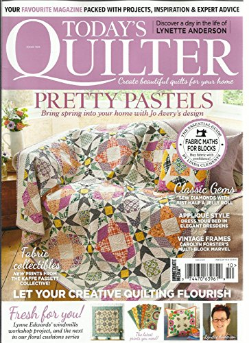 TODAY'S QUILTER MAGAZINE, CREATE BEAUTIFUL QUILTS FOR YOUR HOME. ISSUE, 2016