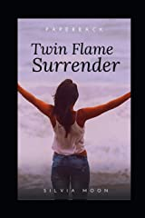 TWIN FLAME SURRENDER: How To Free Your Soul Paperback