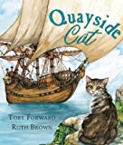 The Quayside Cat, Toby Forward, 1467734527