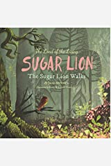The Land of the Living Sugar Lion: The Sugar Lion Walks Paperback
