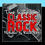 Dust In The Wind: Classic Rock