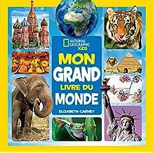 National Geographic Kids : Mon grand livre du monde