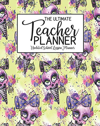 The Ultimate Teacher Planner Undated School Lesson Planner: Halloween Kids | School Education Academic Planner | Teacher Record Book | Class Student ... Report Action Plan | Organizer Gift Floral -