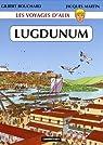 Les voyages d'Alix : Lugdunum par Desbat