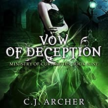 Vow of Deception: Ministry of Curiosities, Book 9 Audiobook by C.J. Archer Narrated by Shiromi Arserio