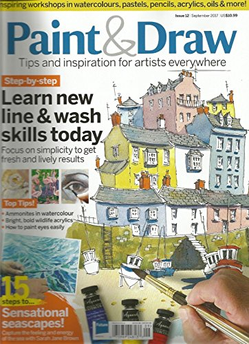 PAINT & DRAW, SEPTEMBER 2017, ISSUE 12 TIPS & INSPIRATION FOR ARTISTS EVERYWHERE