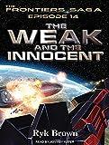 The Weak and the Innocent (Frontiers Saga)