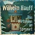 Das Wirtshaus im Spessart Hörbuch von Wilhelm Hauff Gesprochen von: Reiner Unglaub