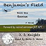 Benjamin's Field: Rescue: Benjamin's Field Trilogy, Book 1 | J. J. Knights