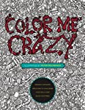 insanely detailed creations to challenge your skills and blow your mind color me crazy paperback common