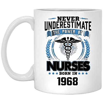 50th Birthday Mug Gift For Nurse Never Underestimate The Power Of Nurses Born In