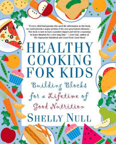 Healthy Cooking for Kids: Building Blocks for a Lifetime of Good Nutrition by Shelly Null