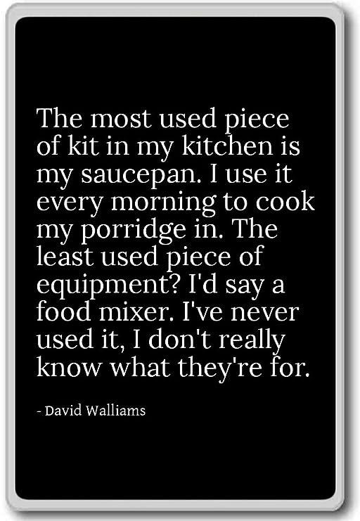 La pieza más usada de kit en mi cocina es - David Walliams - imán ...