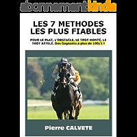 LES 7 GRANDES METHODES FIABLES AUX PARIS HIPPIQUES: TOUT LE SAVOIR D'UN PROFESSIONNEL DU TURF