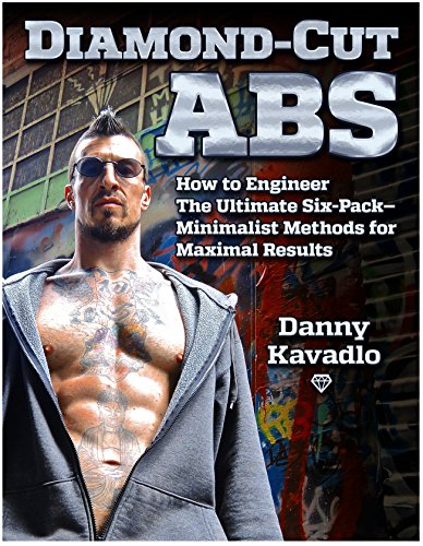 Diamond-Cut Abs, How to Engineer The Ultimate Six-Pack--Minimalist Methods for Maximal Results