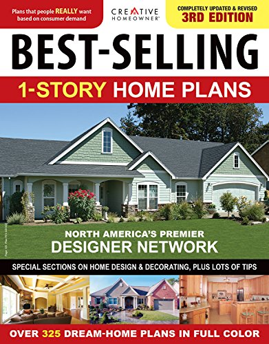 Best-Selling 1-Story Home Plans: Completely Updated & Revised 3rd Edition (Creative Homeowner) Special Sections on Home Design & Decorating, Plus Lots of Tips, Over 325 Dream-Home Plans in Full Color