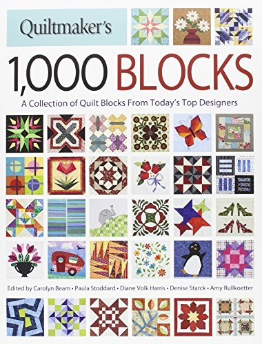 Quiltmaker's 1,000 Blocks: The Complete Collection of Quilt Blocks From Today's Top Designers (Quiltmaker Collection)