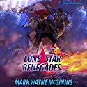 Lone Star Renegades Audiobook by Mark Wayne McGinnis Narrated by L.J. Ganser
