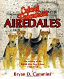 Colonel Richardson's Airedales, Bryan D. Cummins, 1550592483