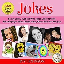 Jokes: Family Jokes, Husband-Wife Jokes, Jokes for Kids, Boss-Employer Jokes, Couple Jokes, Clean Jokes for Everyone