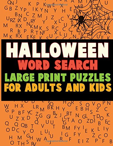 Halloween Word Search: Large Print Puzzles for Adults and Kids: Activity & Coloring Book to Exercise Your Brain and Get Into the Holiday Spirit with ... Find Puzzles with Pictures and Answer Keys (The Words Halloween)