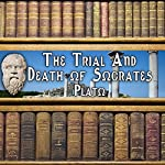 The Trial and Death of Socrates | Plato