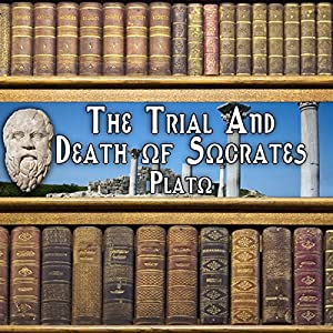 The Trial and Death of Socrates Audiobook