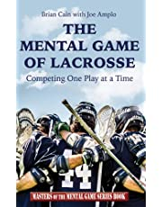 The Mental Game of Lacrosse: Competing One Play at a Time (English Edition)