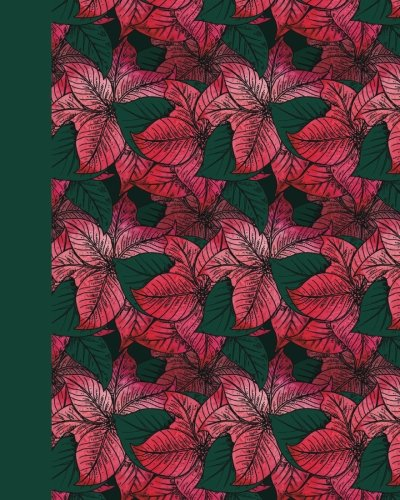 Download Journal: Leaves and Flowers (Red and Green) 8x10 - LINED JOURNAL - Writing journal with blank lined pages (8x10 Flowers Lined Journal Series) PDF