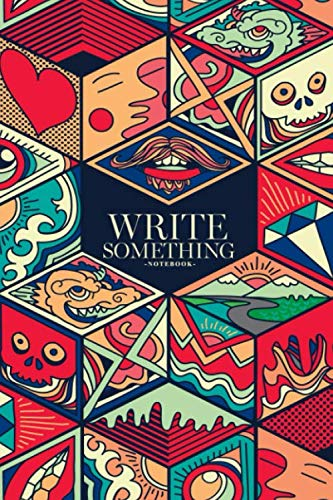 Notebook - Write something: Colorful hand drawing doodle art notebook, Daily Journal, Composition Book Journal, College Ruled Paper, 6 x 9 inches (100sheets) ()