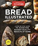 Bread Illustrated: A Step-By-Step Gui...