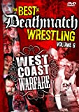 The Best of Deathmatch Wrestling, Vol. 6: West Coast Warfare