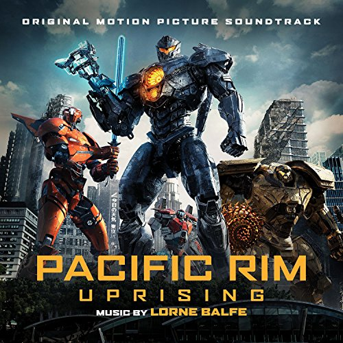 Pacific Rim Uprising (Original Motion Picture Soundtrack) [Explicit]