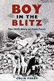 Boy in the Blitz, Colin Perry, 1445603926