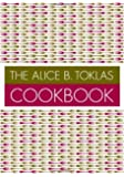 The Alice B. Toklas Cookbook by Alice B. Toklas (3-Jan-1998) Paperback