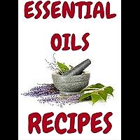 essential oils: essential oils recipes Guide, (English Edition)