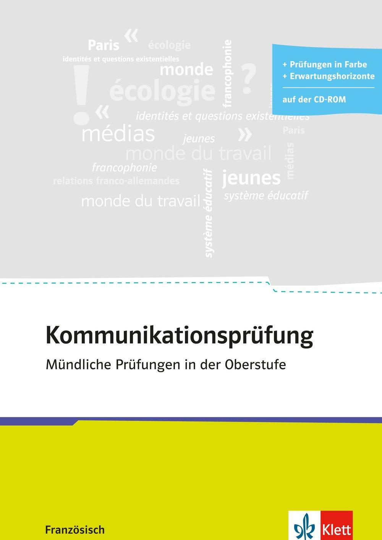 Kommunikationsprüfung Französisch: zu allen Abi-Schwerpunktthemen. Buch + CD-ROM