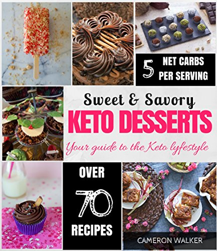 KETO DESSERTS: KETO DESSERT RECIPES COOKBOOK, KETO ELECTRIC PRESSURE COOKER COOKBOOK (Keto for beginners) by Cameron Walker