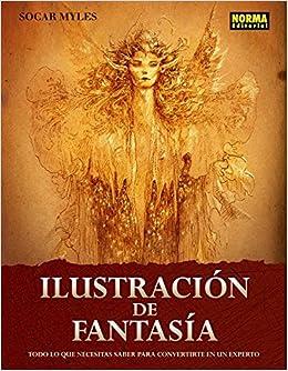 ILUSTRACION DE FANTASIA (LIBROS DE ILUSTRACION): Amazon.es: Socar Myles: Libros