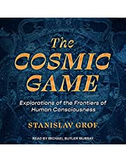 The Cosmic Game: Explorations of the Frontiers of Human Consciousness