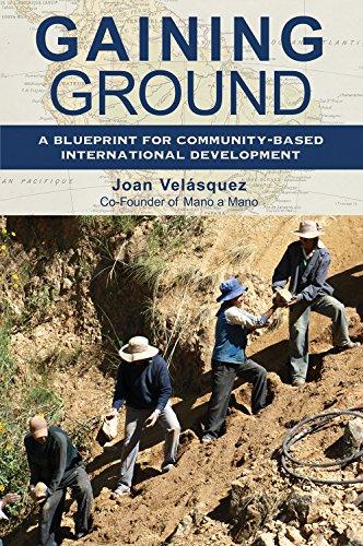 Gaining ground a blueprint for community based international gaining ground a blueprint for community based international development by velsquez joan malvernweather Choice Image