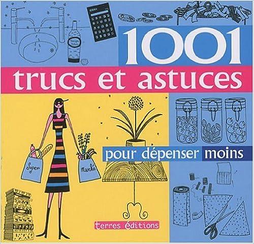 1001 Trucs et Astuces pour Depenser Moins